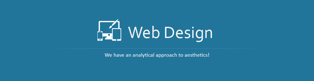 Web Design : We have an analytical approach to aesthetics!