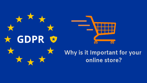 Worried About GDPR Policy & Its Impact on E-commerce Businesses?